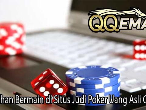 Kemudahan Bermain di Situs Judi Poker Uang Asli QQemas
