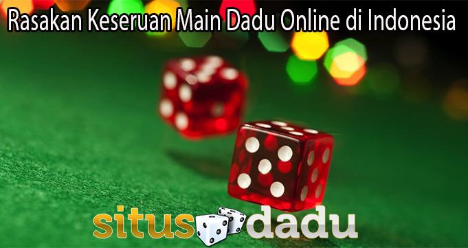 Rasakan Keseruan Main Dadu Online di Indonesia
